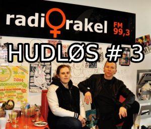 HUDLØS #3