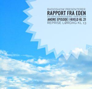 Ukens Radioshow: Rapport Fra Eden ep. 2
