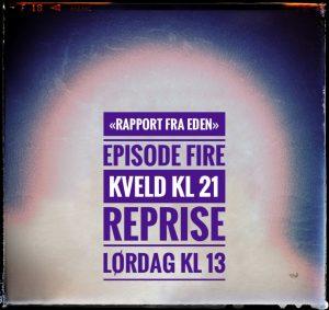 """""""Rapport Fra Eden"""" ep 4"""