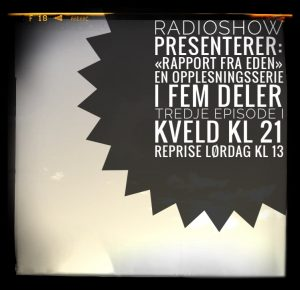 Ukens Radioshow: Rapport Fra Eden ep 3
